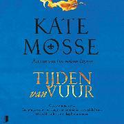 Cover-Bild zu Mosse, Kate: Tijden van vuur (Audio Download)
