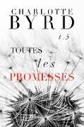 Cover-Bild zu Toutes Les Promesses (Tous Les Mensonges, #5) (eBook) von Byrd, Charlotte