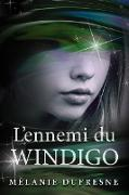 Cover-Bild zu L'ennemi du Windigo (eBook) von Dufresne, Mélanie