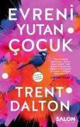 Cover-Bild zu Dalton, Trent: Evreni Yutan Cocuk