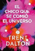 Cover-Bild zu Dalton, Trent: El chico que se comió el universo (eBook)
