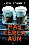 Cover-Bild zu Más cerca aún / Too Close