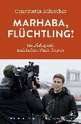 Cover-Bild zu Schreiber, Constantin: Marhaba, Flüchtling! (eBook)