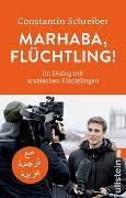 Cover-Bild zu Schreiber, Constantin: Marhaba, Flüchtling!