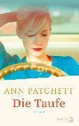 Cover-Bild zu Patchett, Ann: Die Taufe (eBook)