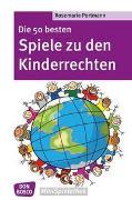 Cover-Bild zu Die 50 besten Spiele zu den Kinderrechten von Portmann, Rosemarie