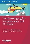 Cover-Bild zu Kretz, Franz-Josef: Notfallversorgung im Neugeborenen- und Kindesalter (eBook)