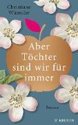 Cover-Bild zu Aber Töchter sind wir für immer (eBook) von Wünsche, Christiane