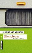 Cover-Bild zu Bleischwer von Wünsche, Christiane