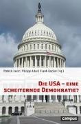 Cover-Bild zu Die USA - eine scheiternde Demokratie? von Horst, Patrick (Hrsg.)