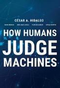 Cover-Bild zu How Humans Judge Machines (eBook) von Hidalgo, Cesar A.