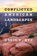 Cover-Bild zu Conflicted American Landscapes (eBook) von Nye, David E.