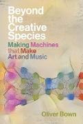 Cover-Bild zu Beyond the Creative Species (eBook) von Bown, Oliver