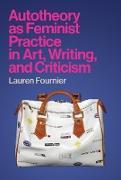 Cover-Bild zu Autotheory as Feminist Practice in Art, Writing, and Criticism (eBook) von Fournier, Lauren
