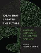 Cover-Bild zu Ideas That Created the Future (eBook) von Lewis, Harry R. (Hrsg.)