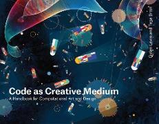Cover-Bild zu Code as Creative Medium (eBook) von Levin, Golan
