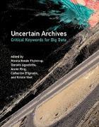Cover-Bild zu Uncertain Archives (eBook) von Thylstrup, Nanna Bonde (Hrsg.)