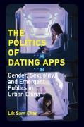 Cover-Bild zu The Politics of Dating Apps (eBook) von Chan, Lik Sam