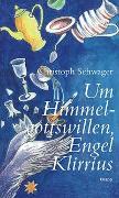 Cover-Bild zu Um Himmelgottswillen, Engel Klirrius von Schwager, Christoph
