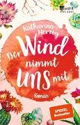 Cover-Bild zu Der Wind nimmt uns mit von Herzog, Katharina