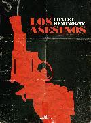 Cover-Bild zu Los asesinos (eBook) von Hemingway, Ernest