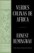 Cover-Bild zu Verdes colinas de africa (Spanish Edition) (eBook) von Hemingway, Ernest