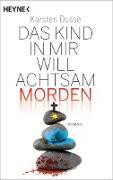Cover-Bild zu Das Kind in mir will achtsam morden (eBook) von Dusse, Karsten