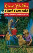 Cover-Bild zu Fünf Freunde und die falsche Prinzessin von Blyton, Enid