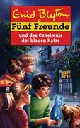 Cover-Bild zu Fünf Freunde und das Geheimnis der blauen Katze von Blyton, Enid