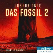 Cover-Bild zu Das Fossil 2 (Audio Download) von Tree, Joshua