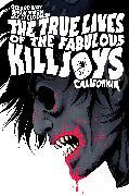 Cover-Bild zu Way, Gerard: The True Lives of the Fabulous Killjoys: California Library Edition