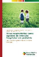 Cover-Bild zu Vírus respiratórios como agentes de infecção hospitalar em pediatria von Gurgel Dias Florêncio, Caroline Mary