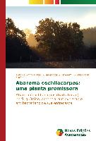 Cover-Bild zu Abarema cochliacarpos: uma planta promissora von Santos Dias, Antônio