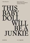 Cover-Bild zu This Baby Doll Will Be A Junkie (eBook) von Möntmann, Ulrike