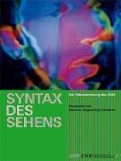 Cover-Bild zu Syntax des Sehens von Angermeyer-Deubner, Marlene (Hrsg.)