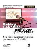 Cover-Bild zu Weblogs, Podcasting und Videojournalismus von Diemand, Vanessa (Hrsg.)