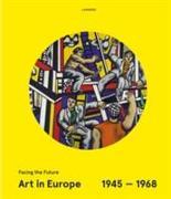 Cover-Bild zu Art in Europe 1945-1968: Facing the Future von Weibel, Peter