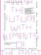 Cover-Bild zu Invent the Future with Elements of the Past von Notz, Adrian (Hrsg.)