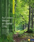 Cover-Bild zu Auf stillen Wegen an starke Orte von Staffelbach, Heinz