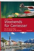 Cover-Bild zu Weekends für Geniesser - Sammelband von Attinger, Gabrielle