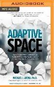 Cover-Bild zu Adaptive Space: How GM and Other Companies Are Positively Disrupting Themselves and Transforming Into Agile Organizations von Arena, Michael J.