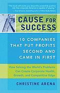 Cover-Bild zu Cause for Success: 10 Companies That Put Profit Second and Came in First von Arena, Christine