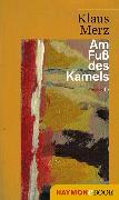 Cover-Bild zu Merz, Klaus: Am Fuß des Kamels (eBook)