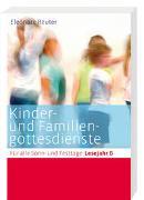 Cover-Bild zu Reuter, Eleonore (Hrsg.): Kinder- und Familiengottesdienste für alle Sonn- und Festtage