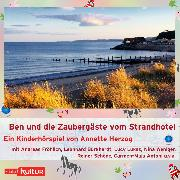 Cover-Bild zu Herzog, Annette: Ben und die Zaubergäste vom Strandhotel (Hörspiel) (Audio Download)