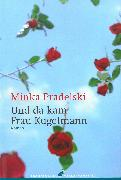 Cover-Bild zu Pradelski, Minka: Und da kam Frau Kugelmann (eBook)