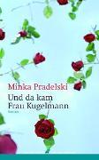 Cover-Bild zu Pradelski, Minka: Und da kam Frau Kugelmann
