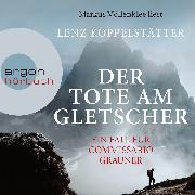 Cover-Bild zu Koppelstätter, Lenz: Der Tote am Gletscher (Audio Download)