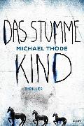 Cover-Bild zu Thode, Michael: Das stumme Kind