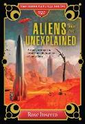 Cover-Bild zu Aliens and the Unexplained: Bizarre, Strange, and Mysterious Phenomena of Our Galaxy von Inserra, Rose